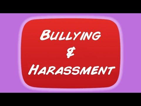 Bullying & Harassment on YouTube