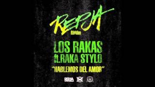 Los Rakas - Hablemos Del Amor (feat. Raka Stylo)