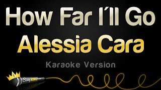Alessia Cara - How Far I'll Go (Karaoke Version)