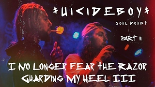 $UICIDEBOY$ - I No Longer Fear the Razor Guarding My Heel III / PART II / ПЕРЕВОД