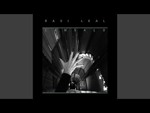 Cansaco de Ravi Leal Letra y Video