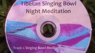 Tibetan Singing Bowl Night Meditation CD  - all natural sounds of Tibetan Singing Bowl