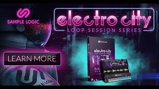 Loop Session Series Electro City by Sample Logic
