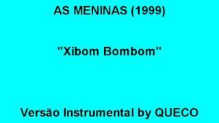 AS MENINAS (1999) - Xibom Bombom - Versão Instrumental by Queco