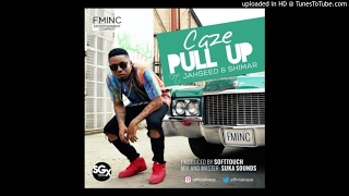 CaZe – Pull Up ft. Jahseed x Shimar