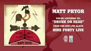 "Matt Pryor ""Drunk or Dead"" Live"