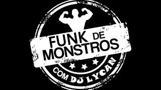 Funk do  Léo Stronda/Fábrica de Monstros (LyCaN Dj)