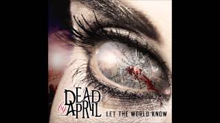 Dead by April - Empathy - Let The World Know