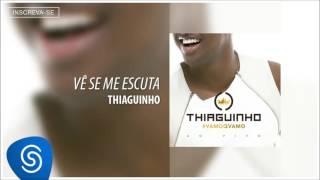 Thiaguinho - Vê Se Me Escuta (Álbum #VamoQVamo) [Áudio Oficial]