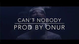 Kid Ink Type Beat - Can't Nobody (Prod. By Onur)