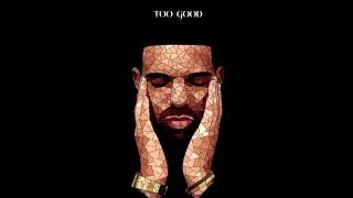 Drake - Too Good (feat. Rihanna) (Remix) HD