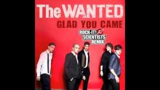 Glad You Came by The Wanted (ROCK-IT! SCIENTISTS REMIX)