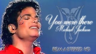 Michael Jackson - You Were There (Remastered HD) [BEST QUALITY]