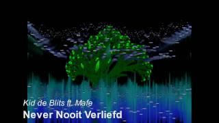 Kid de Blits ft. Mafe - Never Nooit Verliefd (RMX)