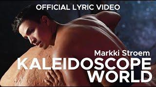 KALEIDOSCOPE WORLD by Markki Stroem (Official Lyric Video)
