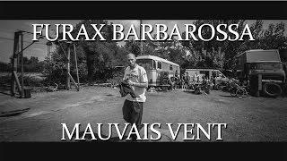 FURAX BARBAROSSA - Mauvais vent  (prod: Toxine)