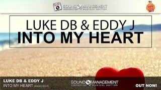 Luke DB & Eddy J - Into My Heart (HIT MANIA 2017)