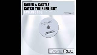 Baker & Castle - Catch The Sunlight (Original Radio/Snippit)