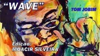WAVE com TOM, DANIEL e LUIZA JOBIM, edição MOACIR SILVEIRA