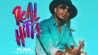 Plies - Real Hitta feat. Kodak Black [Official Audio]