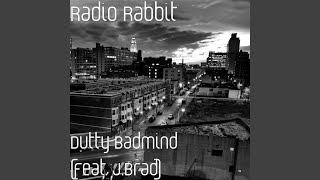 Dutty Badmind (feat. J.Brad)
