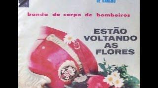 Estão Voltando as Flores, Banda de Música do Corpo de Bombeiros do DF