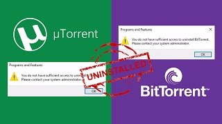 BitTorrent||μTorrent(uTorrent)-You do not have sufficient access to uninstall a program~FIX