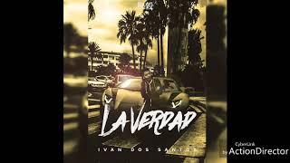 Ivan Dos Santos - La verdad Remix