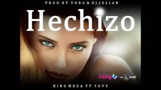 Hechizo - King Mega ft Yovy (Prod by Yoba & Dj. Julian L.A MUSIC)