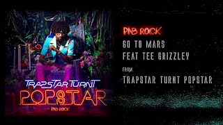 PnB Rock - Go To Mars (ft. Tee Grizzley)