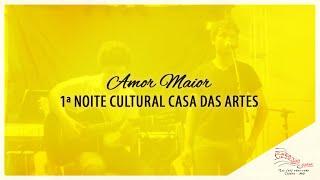1ª Noite Cultural Casa das Artes - Rafael Cristian da Silva - Amor Maior