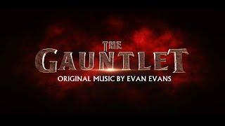THE GAUNTLET - Composed by Evan Evans