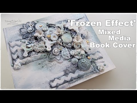 Frozen Effect Mixed Media Book Cover Tutorial ♡ Maremi's Small Art ♡