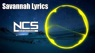 Diviners - Savannah (feat. Philly K) [NCS Release] (Lyrics)