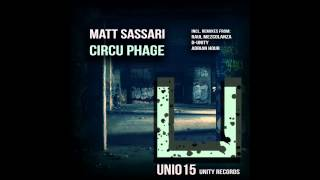 Matt Sassari - Circu Phage (Original Mix) [UNITY RECORDS]