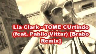Lia Clark  - TOME CUrtindo ( feat  Pabllo Vittar Brabo Remix)