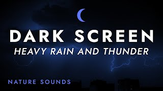 Heavy Rain and Thunder Sounds for Sleeping - Black Screen - Stress Relief | for Relaxing Sleep