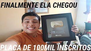 MINHA PLACA DE 100 MIL INSCRITOS CHEGOU!!!