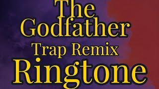 The Godfather Trap Remix Ringtone
