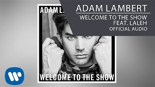 Adam Lambert - Welcome to the Show feat. Laleh [Official Audio]
