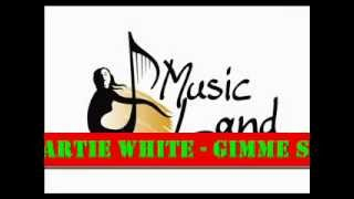Artie White - Gimme Some Of Yours