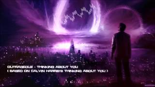 Outrageouz - Thinking About You (Based On Calvin Harris's Thinking About You) [HQ Original]