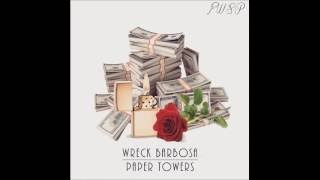 Wreck Barbosa - Paper Towers (Audio) Prod. by Erik Giovani