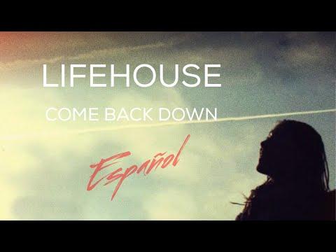 lifehouse-come-back-down-subtitulos-en-espanol-