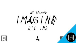 Kid Ink - IMAGINE (Audio)