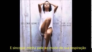 Selena Gomez - Good For You  ft. A$AP Rocky (Legendado PT-BR)