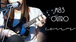 m83 - outro | olya fro ukulele cover