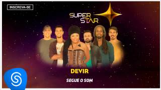 Devir - Segue o Som (SuperStar 2015) [Áudio Oficial]
