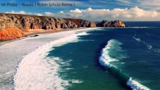 Mr Probz - Waves [ Robin Schulz Remix ] HD 1080p