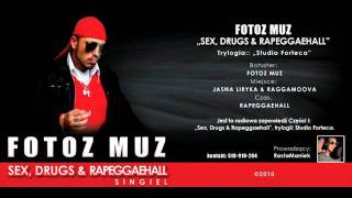 Fotoz Muz - Sex, Drugs & Rapeggaehall